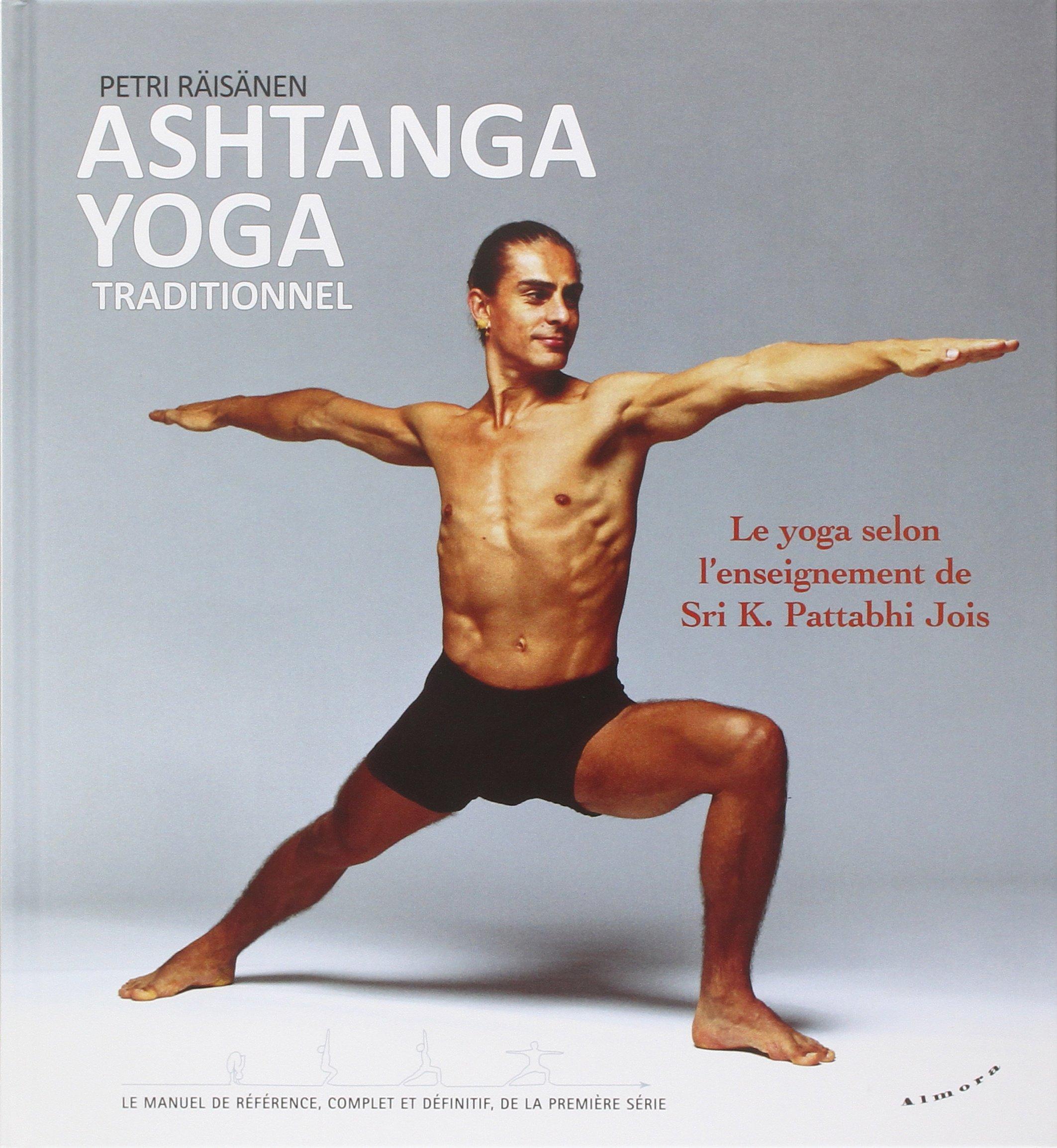 Ashtanga yoga traditionnel : Le yoga selon lenseignement de ...