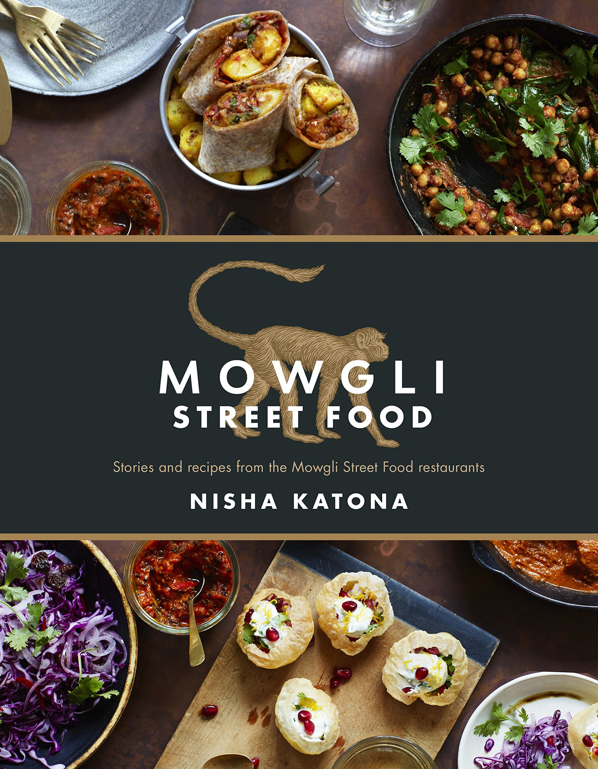Mowgli street food stories and recipes from the mowgli street mowgli street food stories and recipes from the mowgli street food restaurants amazon nisha katona 9781848993266 books forumfinder Choice Image