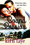Bound To Passion (Bound Series Book 3)