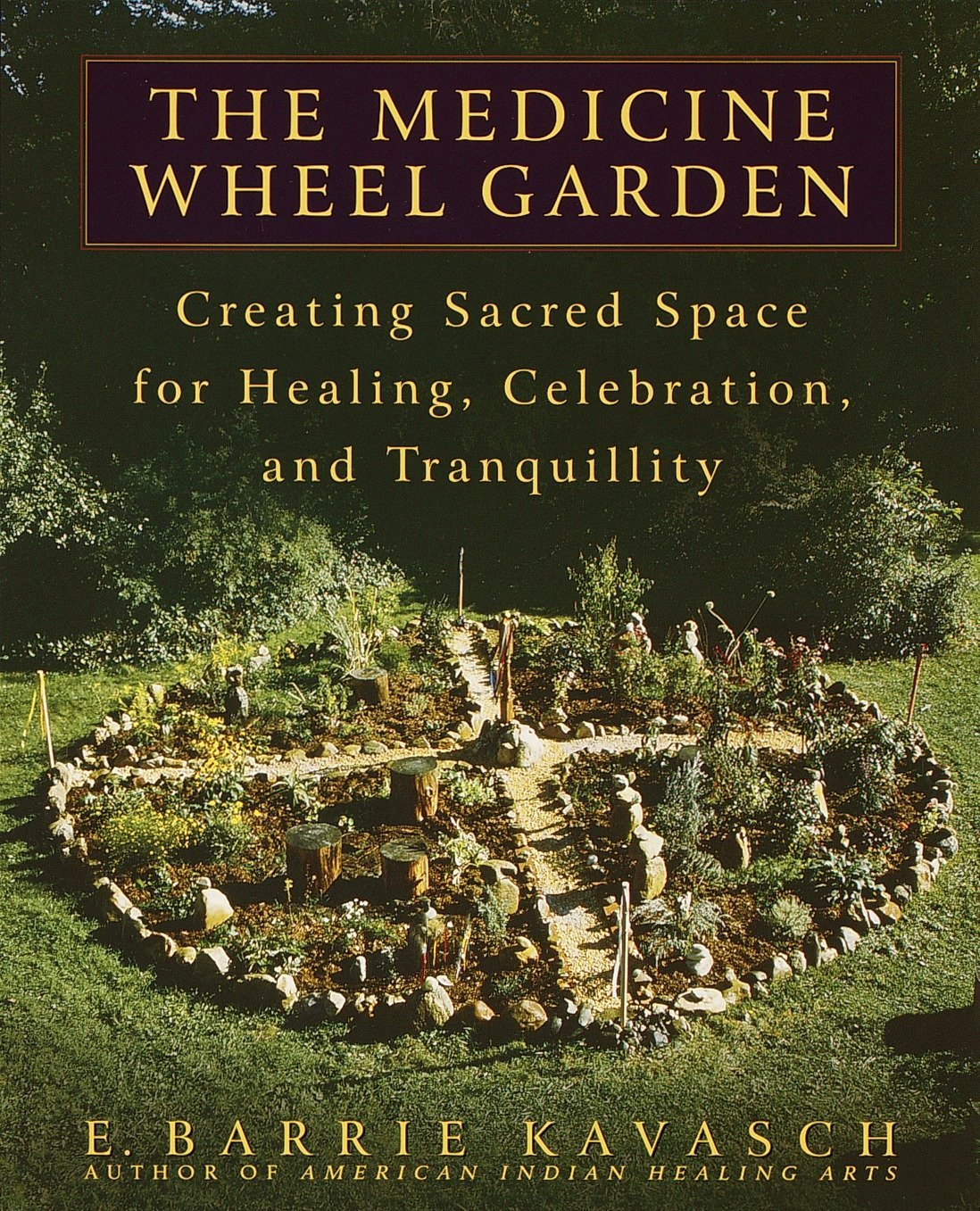 The Medicine Wheel Garden: Creating Sacred Space for Healing ...