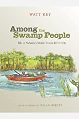 Among the Swamp People: Life in Alabama's Mobile-Tensaw River Delta Kindle Edition