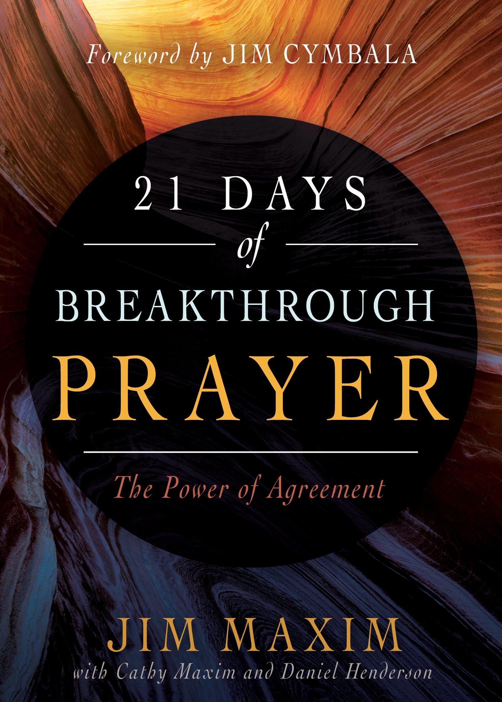 21 Days Of Breakthrough Prayer The Power Of Agreement Jim Maxim