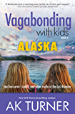 Vagabonding with Kids: Alaska: Sea lions aren't cuddly and other truths of the Last Frontier.