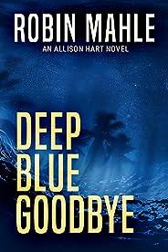 Deep Blue Goodbye (An Allison Hart Novel Book 1) (English Edition)