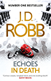 Echoes in Death: 44 (English Edition)