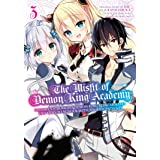 The Misfit of Demon King Academy 03: History's Strongest Demon King Reincarnates and Goes to School with His Descendants (The