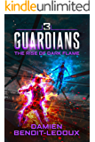 The Rise of Dark Flame (Guardians Book 3)