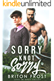 Sorry Knot Sorry: An MM Mpreg Romance (Love In Knot Valley Book 2)