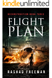 Flight Plan: Deconstruction Book Three (A Post-Apocalyptic Thriller)