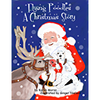 Flying Poodles ~ A Christmas Story (The Poodle Trilogy Book 1) (English Edition)