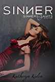 Sinner (Sinners & Saints Book 1)