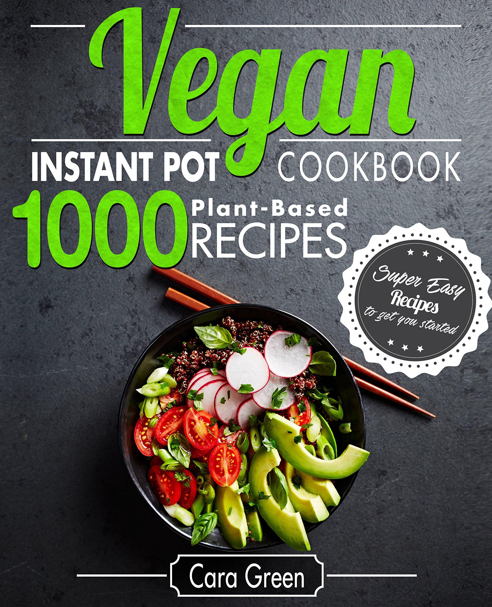 Vegan Instant Pot Cookbook: 1000 Super Easy Plant-Based Recipes to get you Started (Vegan Box - Set)