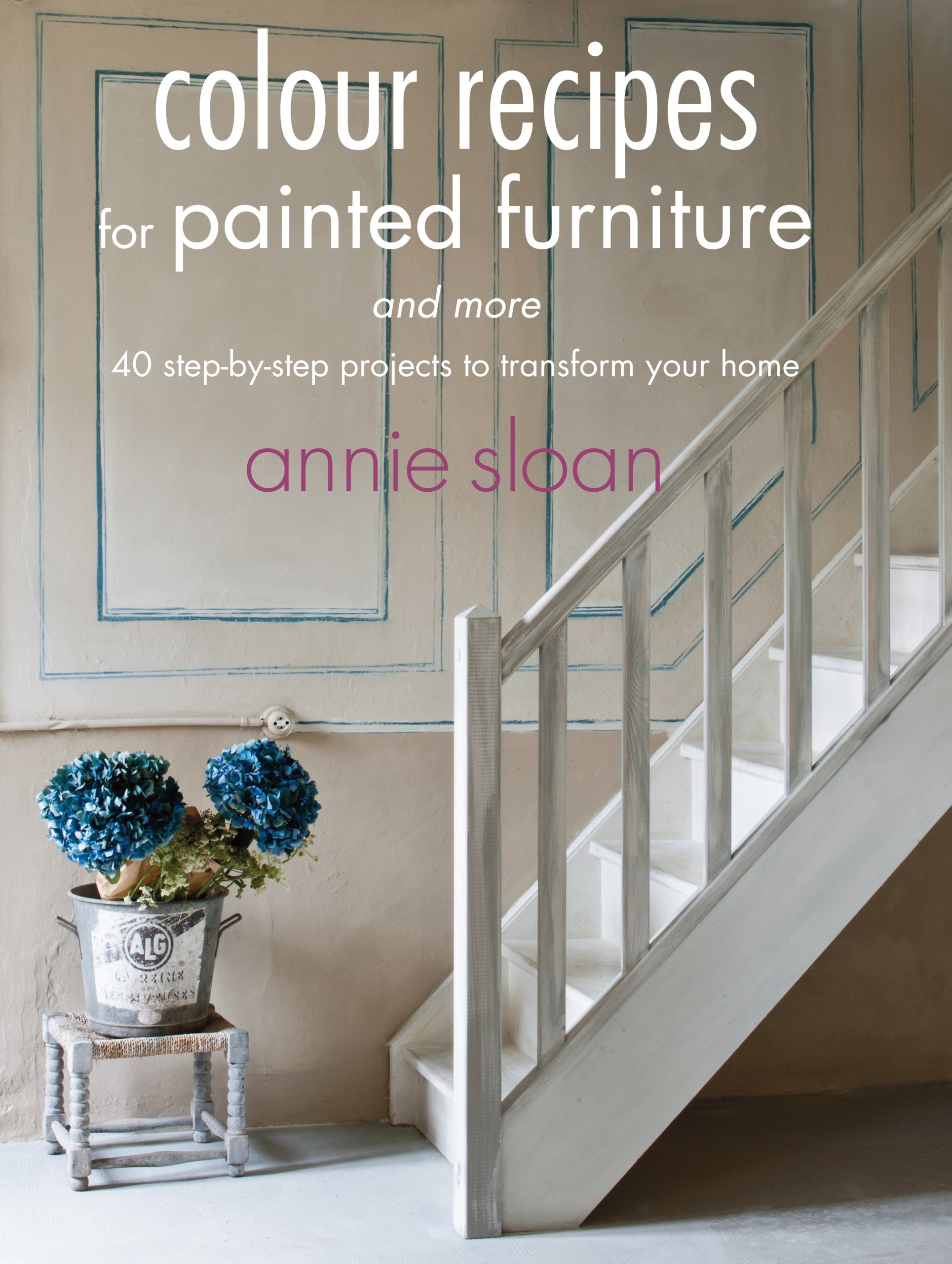 Colour Recipes For Painted Furniture  42 Step By Step Projects To Transform Your Home  English Edition