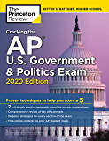 Cracking the AP U.S. Government & Politics Exam, 2020 Edition: Practice Tests & Proven Techniques to Help You Score a 5 (College Test Preparation)
