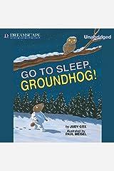 Go to Sleep, Groundhog! Audible Audiobook