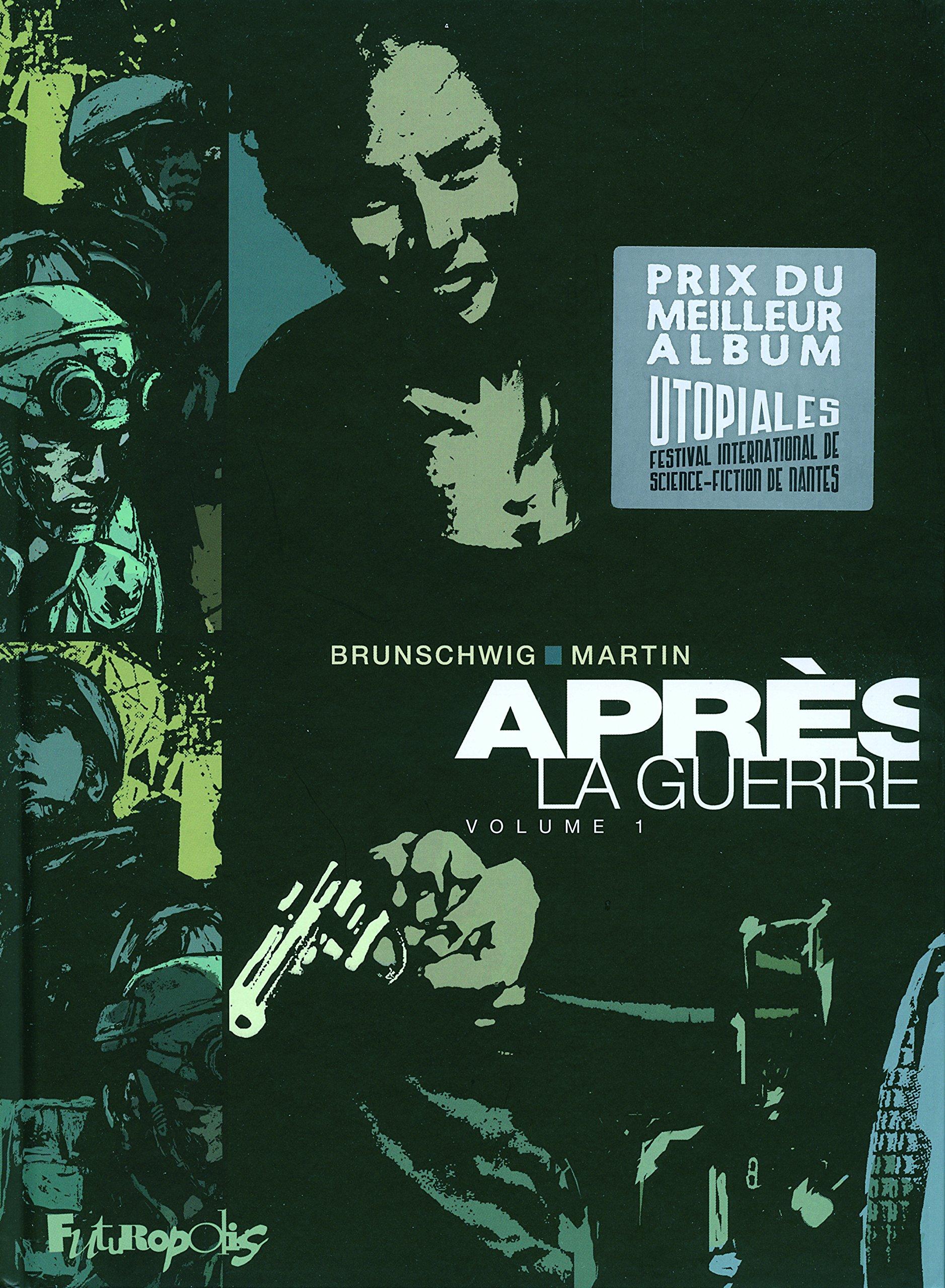 Après la guerre (Tome 1) Album – 10 mai 2007 Luc Brunschwig Freddy Martin Étienne Le Roux Futuropolis