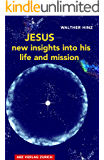 Jesus – New Insights into His Life and Mission