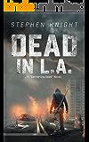 Dead in L.A.: A Gathering Dead Novel