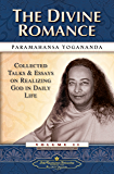 The Divine Romance: Collected Talks and Essays on Realizing God in Daily Life – Volume 2