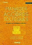 Manager avec les accords toltèques : Un guide vers l'intelligence collective