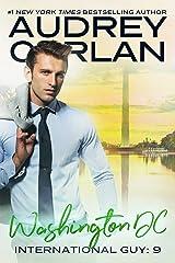 Washington DC (International Guy Book 9) Kindle Edition