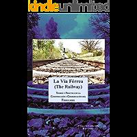 La Vía Férrea (The Railway): Teoría y práctica