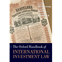The Oxford Handbook of International Investment Law (Oxford Handbooks)