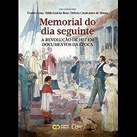 Memorial do dia seguinte: A Revolução de 1817 em documentos da época