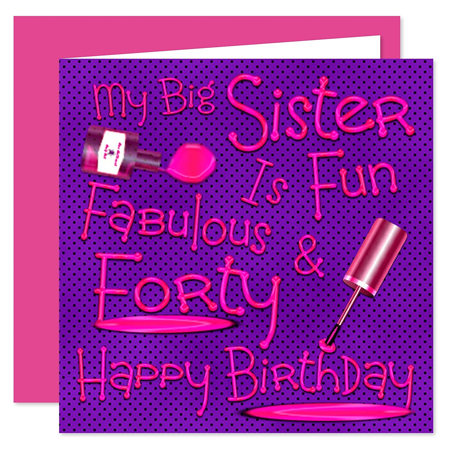 My Big Sister 40th Happy Birthday Card Naughty Nails Fun Design