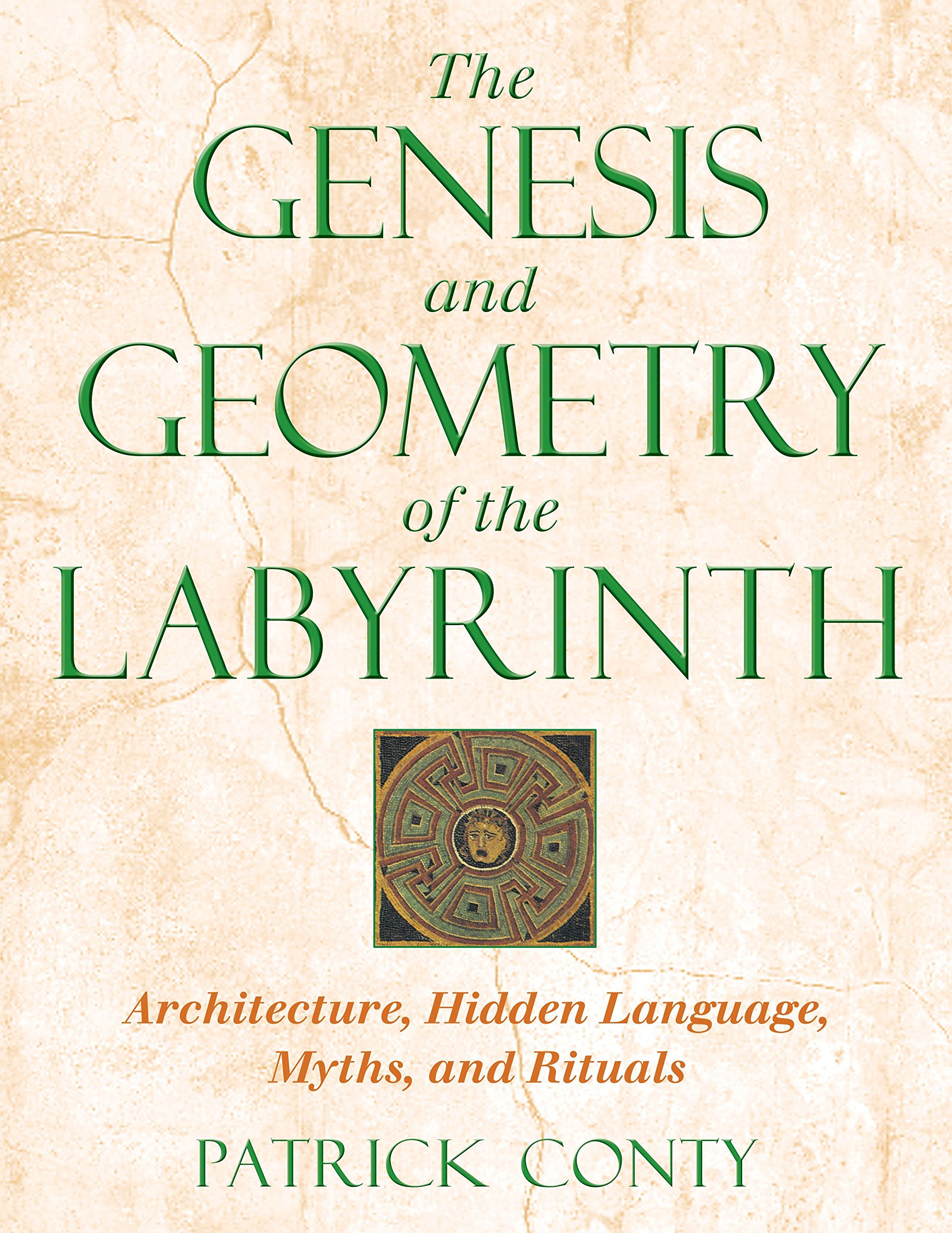 The Genesis and Geometry of the Labyrinth: Architecture, Hidden Language, Myths, and Rituals by Brand: Inner Traditions