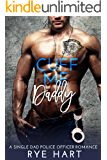 CUFF ME Daddy: A Single Dad, Police Officer Romance