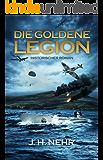 DIE GOLDENE LEGION (German Edition)