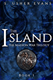 The Island (Madion War Trilogy Book 1)