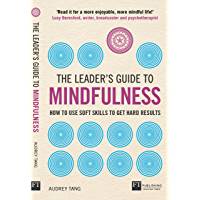 The Leader's Guide to Mindfulness: How to Use Soft Skills to Get Hard Results (English Edition)