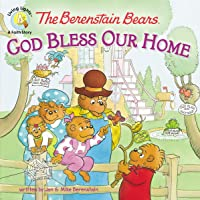 The Berenstain Bears: God Bless Our Home (Berenstain Bears/Living Lights: A Faith Story)