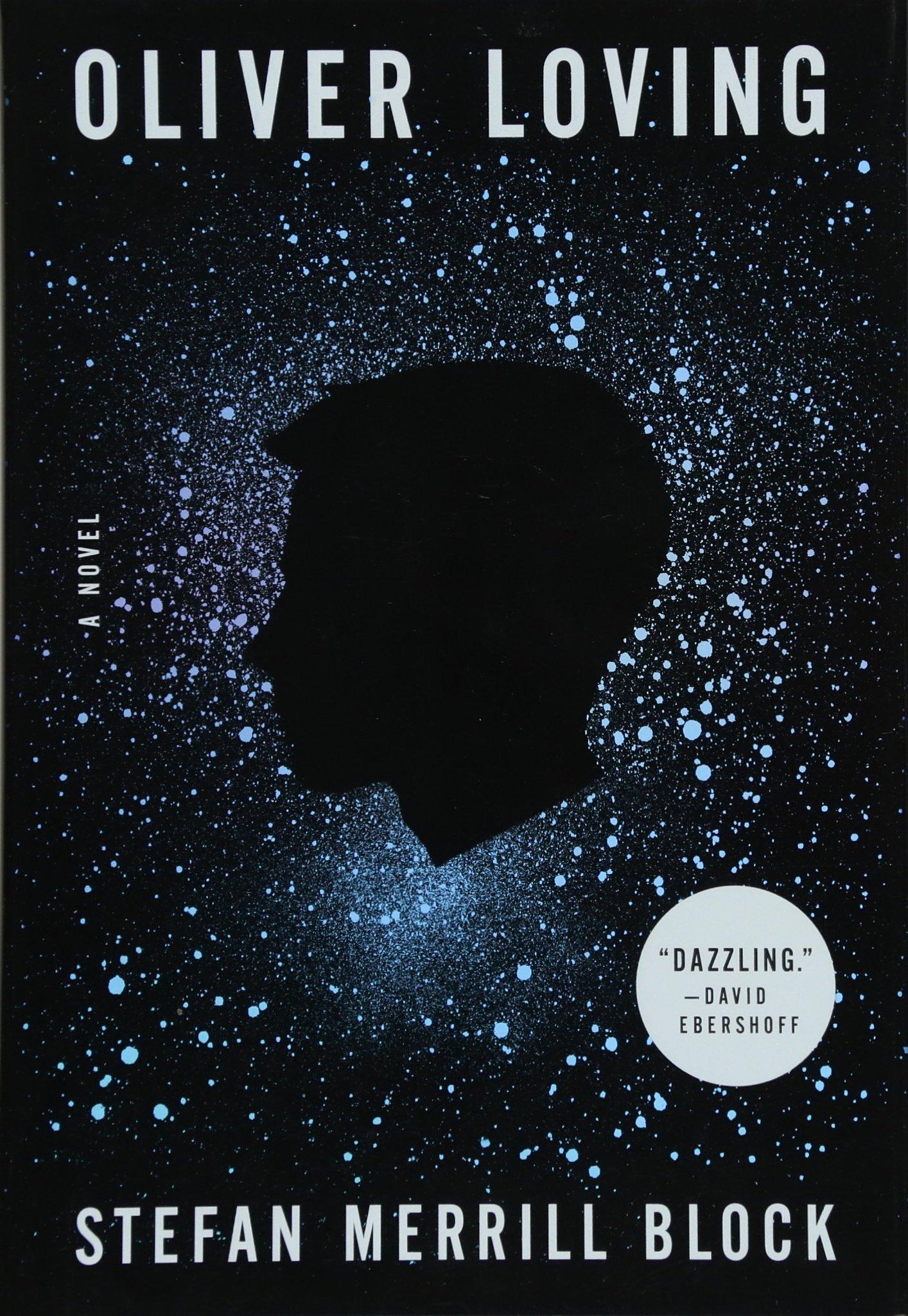 3d46b1b8ff60d Amazon.com: Oliver Loving: A Novel (9781250169730): Stefan Merrill ...