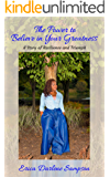 The Power To Believe In Your Greatness: A Story of Triumph and Resilience