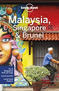 Lonely Planet Malaysia, Singapore & Brunei (Travel Guide): Lonely