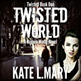 Twisted World: A Broken World Novel: Twisted, Book 1