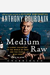 Medium Raw: A Bloody Valentine to the World of Food and the People Who Cook Audible Audiobook
