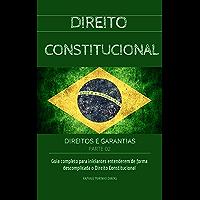 DIREITO CONSTITUCIONAL: DIREITOS E GARANTIAS - PARTE 2 (COLEÇÃO DIREITO CONSTITUCIONAL FÁCIL)