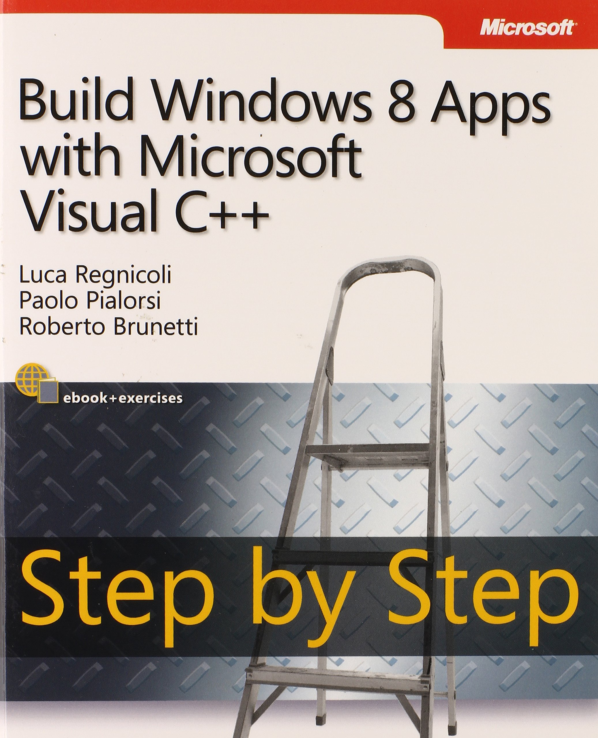 Build Windows 8 Apps with Microsoft Visual C++ Step by Step (Step by Step Developer)