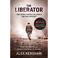 The Liberator: One World War II Soldier's 500-Day Odyssey From the Beaches of Sicily to the Gates of Dachau (English…