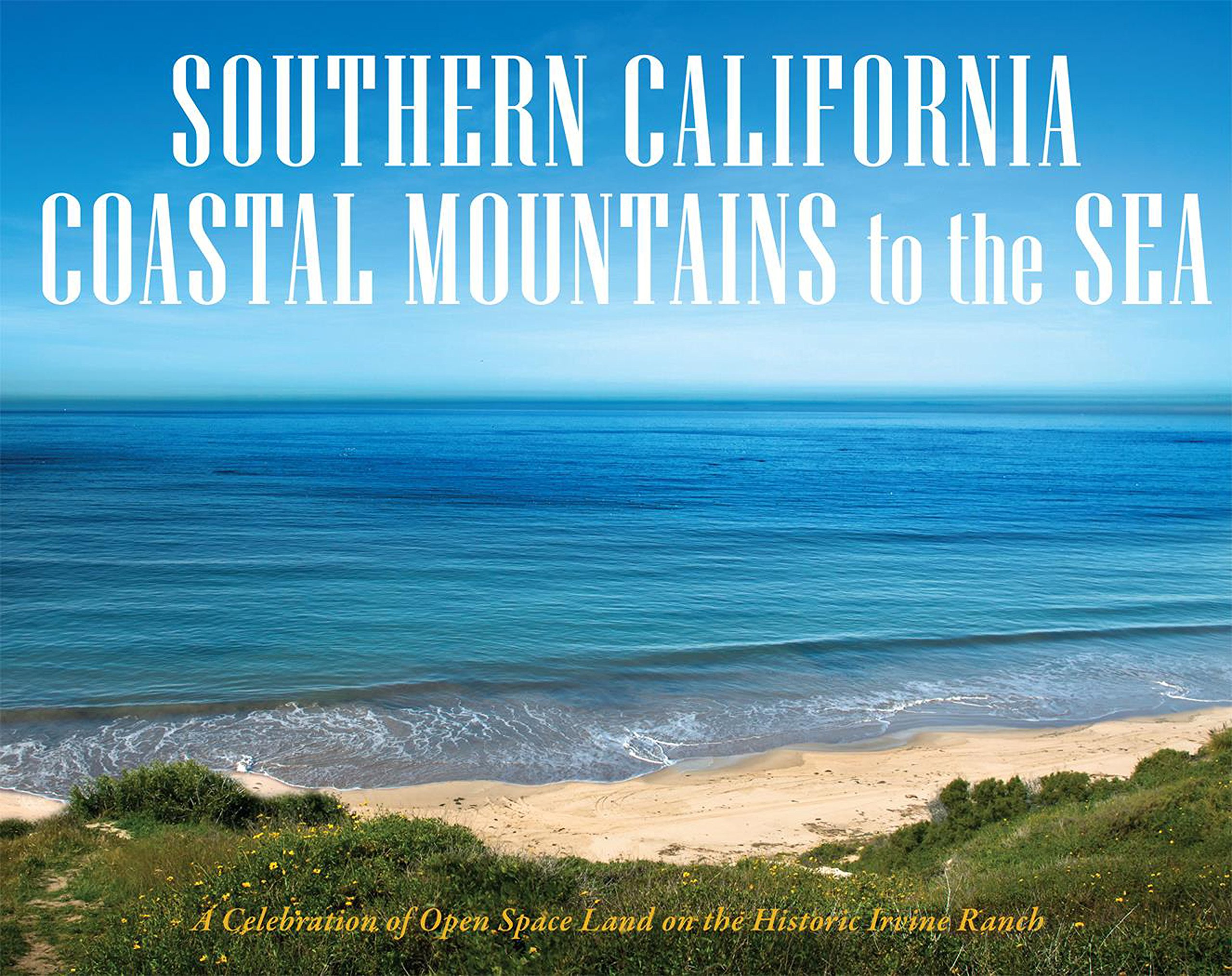 Southern California Coastal Mountains to the Sea: A Celebration of Open Space on the Historic Irvine Ranch PDF