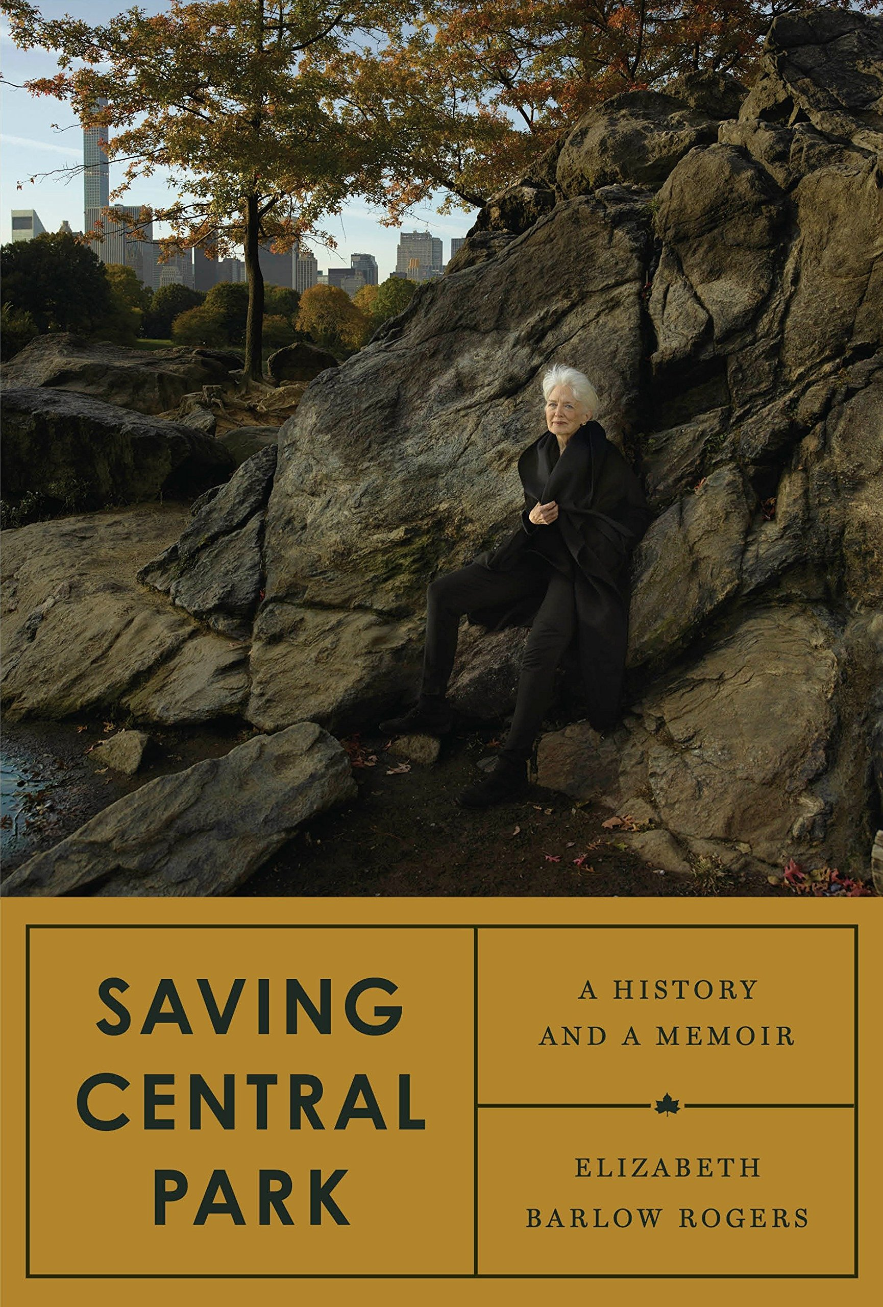Saving Central Park: A History and a Memoir: Elizabeth Barlow Rogers ...