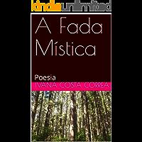 A Fada Mística: Poesia (Amor e Ódio Livro 1)