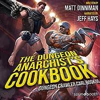 The Dungeon Anarchist's Cookbook: Dungeon Crawler Carl, Book 3