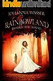 Rainbowland - Das Erbe der Träume: Band 3