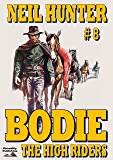The High Riders (A Bodie the Stalker Western Book 8)