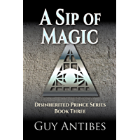 A Sip of Magic (Disinherited Prince Series Book 3) (English Edition)